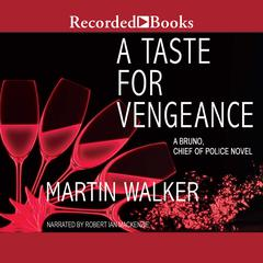 A Taste for Vengeance Audiobook, by Martin Walker