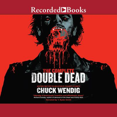 The Complete Double Dead Audiobook, by Chuck Wendig