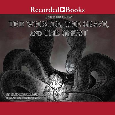 The Whistle, the Grave, and the Ghost Audiobook, by Brad Strickland