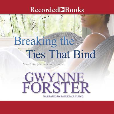 Breaking the Ties That Bind Audiobook, by Gwynne Forster