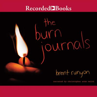 The Burn Journals Audiobook, by Brent Runyon
