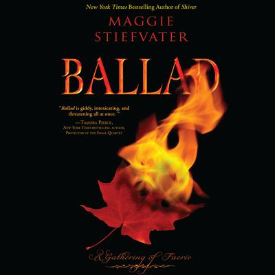 Ballad: A Gathering of Faerie Audiobook, by Maggie Stiefvater