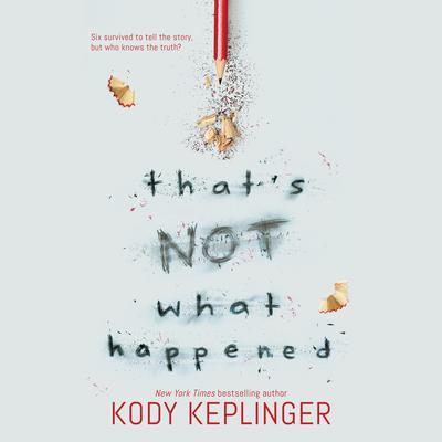 Thats Not What Happened Audiobook, by Kody Keplinger