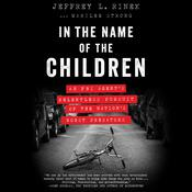 In the Name of the Children: An FBI Agents Relentless Pursuit of the Nations Worst Predators Audiobook, by Author Info Added Soon