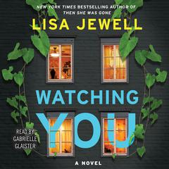 Watching You: A Novel Audiobook, by Lisa Jewell