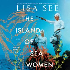 The Island of Sea Women: A Novel Audiobook, by Lisa See