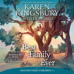 Best Family Ever Audiobook, by Karen Kingsbury