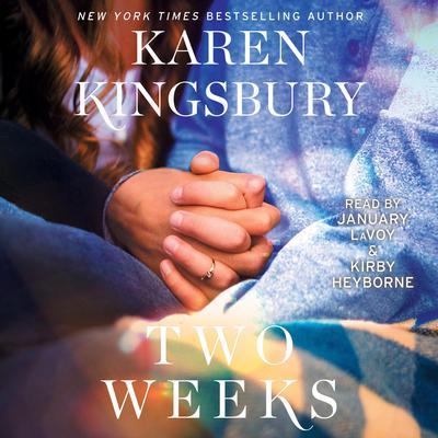 Two Weeks: A Novel Audiobook, by Karen Kingsbury