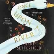 Once Upon a River: A Novel Audiobook, by Diane Setterfield