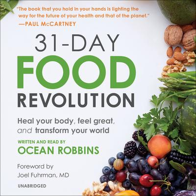 31-Day Food Revolution: Heal Your Body, Feel Great, and Transform Your World Audiobook, by Ocean Robbins