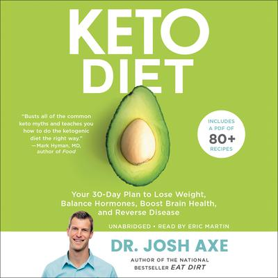 Keto Diet: Your 30-Day Plan to Lose Weight, Balance Hormones, Boost Brain Health, and Reverse Disease Audiobook, by Josh Axe