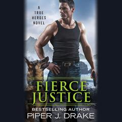 Fierce Justice Audiobook, by Piper J. Drake