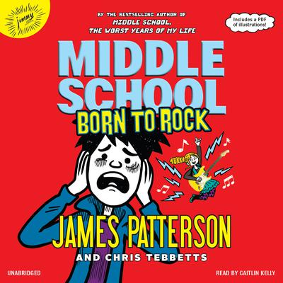 Middle School: Born to Rock Audiobook, by James Patterson