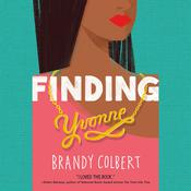 Finding Yvonne Audiobook, by Brandy Colbert