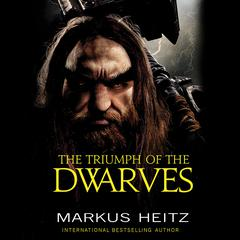 The Triumph of the Dwarves Audiobook, by Markus Heitz