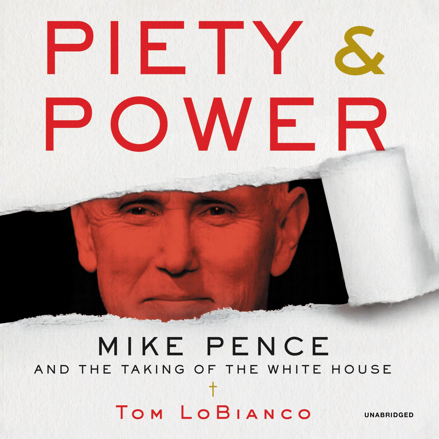 Printable Piety & Power: Mike Pence and the Taking of the White House Audiobook Cover Art