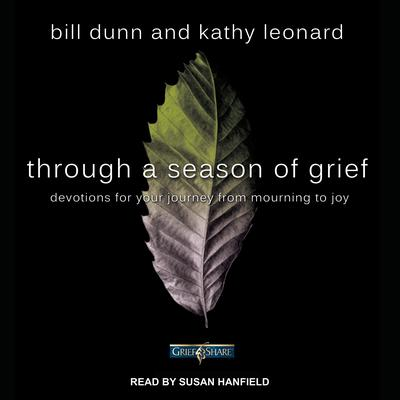 Through a Season of Grief: Devotions for Your Journey from Mourning to Joy Audiobook, by Bill Dunn