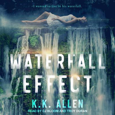 Waterfall Effect Audiobook, by K.K. Allen