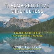 Trauma-Sensitive Mindfulness: Practices for Safe and Transformative Healing Audiobook, by Author Info Added Soon|