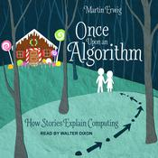 Once Upon an Algorithm: How Stories Explain Computing Audiobook, by Author Info Added Soon