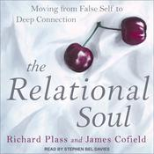 The Relational Soul: Moving from False Self to Deep Connection Audiobook, by Author Info Added Soon