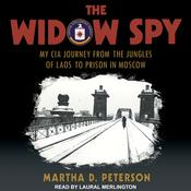 The Widow Spy: My CIA Journey from the Jungles of Laos to Prison in Moscow Audiobook, by Author Info Added Soon
