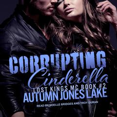 Corrupting Cinderella Audiobook, by Author Info Added Soon