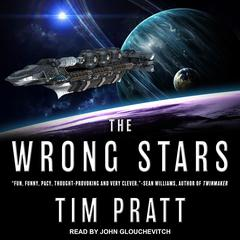 The Wrong Stars Audiobook, by Tim Pratt