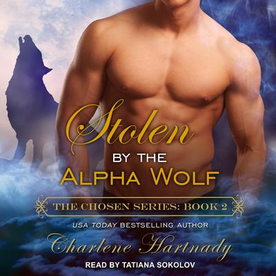 Stolen by the Alpha Wolf Audiobook, by Charlene Hartnady