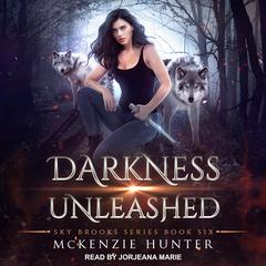 Darkness Unleashed Audiobook, by McKenzie Hunter