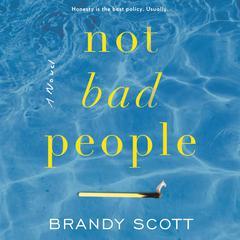 Not Bad People: A Novel Audiobook, by Brandy Scott