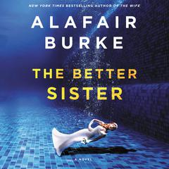 The Better Sister: A Novel Audiobook, by Alafair Burke