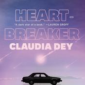 Heartbreaker: A Novel Audiobook, by Claudia Dey