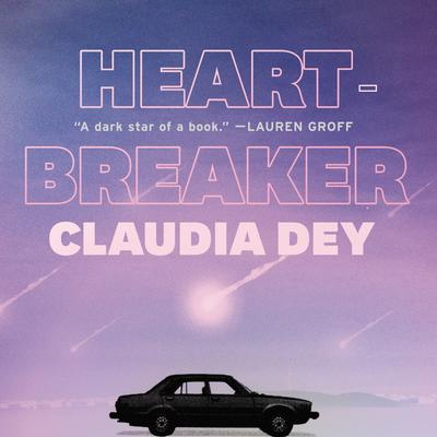 Heartbreaker: A Novel Audiobook, by Claudia Dey
