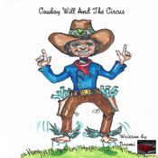 Cowboy Will And The Circus Audiobook, by Author Info Added Soon