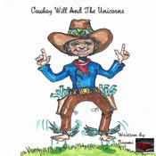 Cowboy Will And The Unicorns Audiobook, by Author Info Added Soon