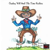 Cowboy Will And The Timeraiders Audiobook, by Author Info Added Soon