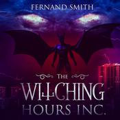 The Witching Hours Inc.  Audiobook, by Author Info Added Soon