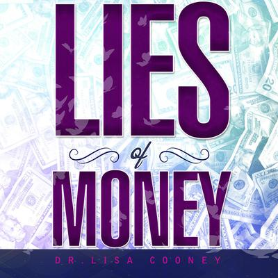Lies of Money: Who Are You Being? Audiobook, by Lisa Cooney