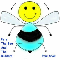 Pete the Bee and the Builders Audiobook, by Paul Cook