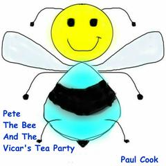 Pete the Bee and the Vicar's Tea Party Audiobook, by Paul Cook