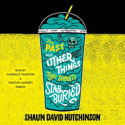 The Past and Other Things That Should Stay Buried Audiobook, by Shaun David Hutchinson