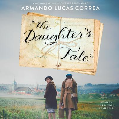 The Daughters Tale: A Novel Audiobook, by Armando Lucas Correa