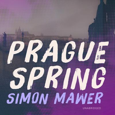 Prague Spring Audiobook, by Simon Mawer