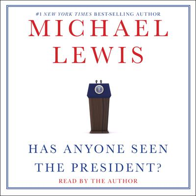 Has Anyone Seen the President? Audiobook, by