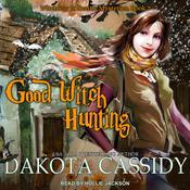Good Witch Hunting Audiobook, by Dakota Cassidy