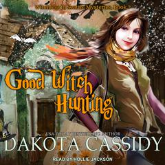 Good Witch Hunting Audiobook, by Dakota Cassidy