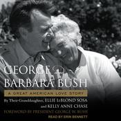 George & Barbara Bush: A Great American Love Story Audiobook, by Author Info Added Soon