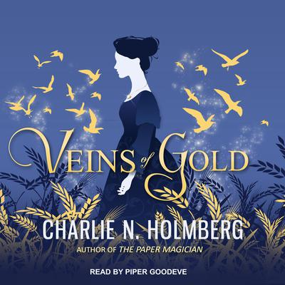 Veins of Gold Audiobook, by Charlie N. Holmberg