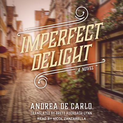 Imperfect Delight: A Novel Audiobook, by Andrea De Carlo